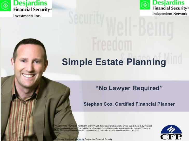 "Simple Estate Planning "" No Lawyer Required"" Stephen Cox, Certified Financial Planner CFP ® , CERTIFIED FINANCIAL PLANNER ..."