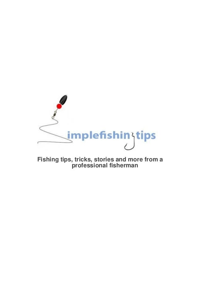 Tishing tips and techniques from the master fisherman