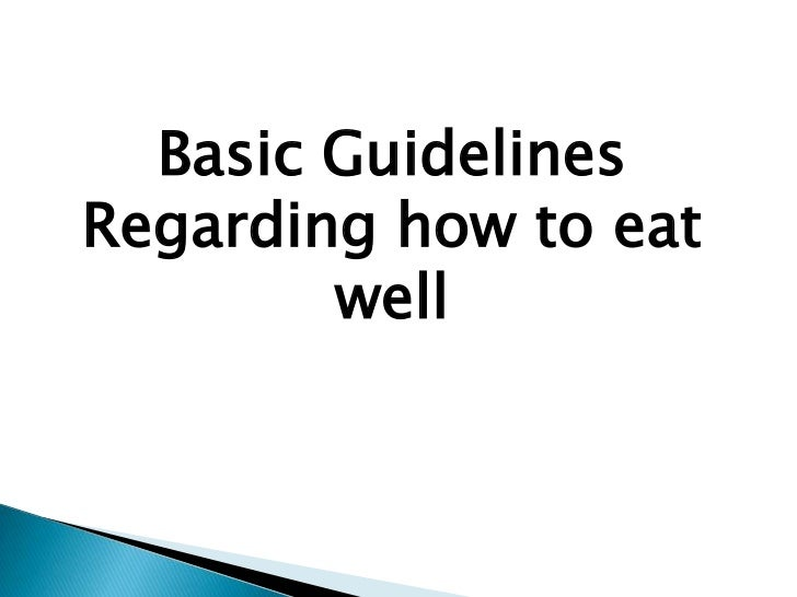 Basic Guidelines Regarding how to eat well<br />