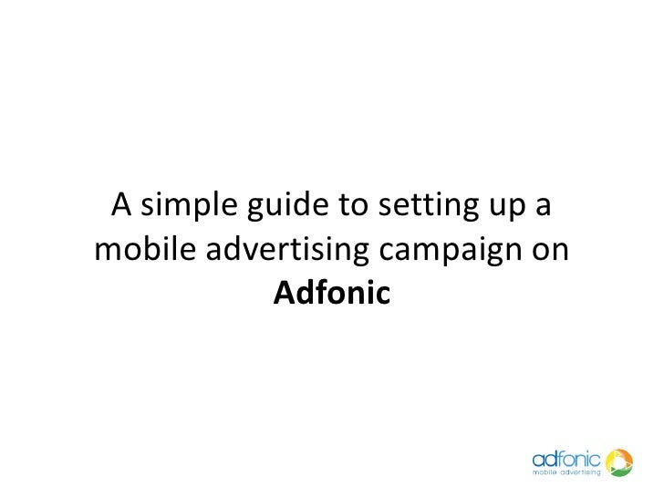 Simple Guide To Creating A  Campaign On Adfonic