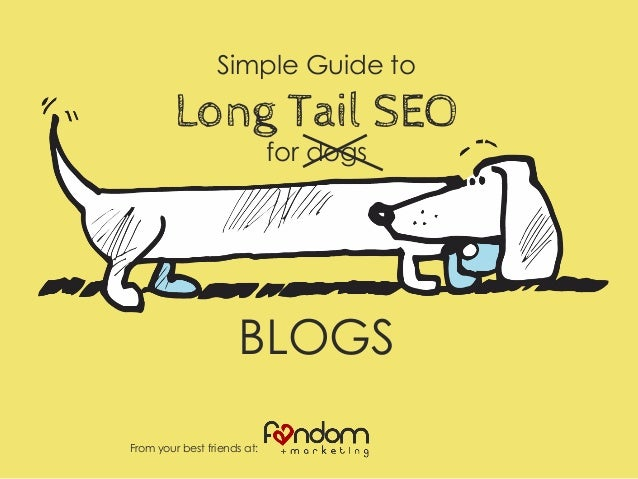 Simple Guide to Long Tail SEO for dogs BLOGS From your best friends at: