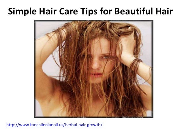 Simple Hair Care Tips for Beautiful Hairhttp://www.kanchiindianoil.us/herbal-hair-growth/