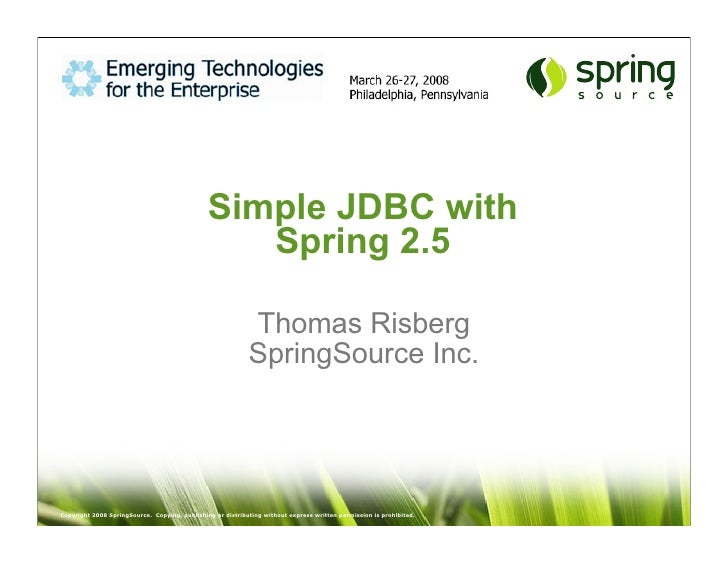 Simple JDBC with                                                   Spring 2.5                                             ...