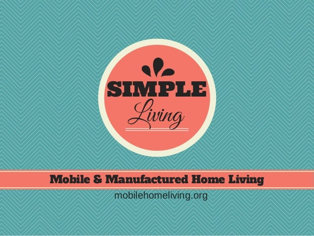 Simple Living - Mobile and Manufactured Home Living