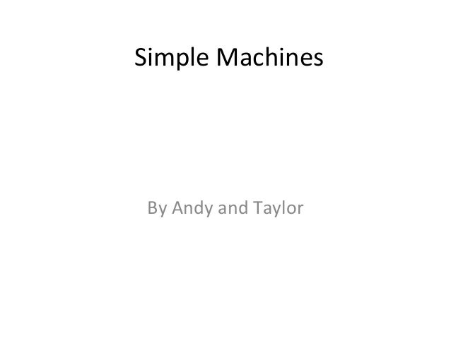 Simple machine report andy taylor