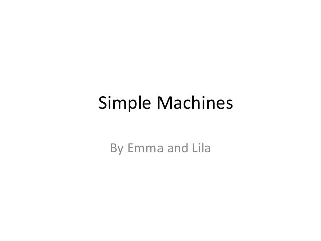 Simple machine report emma and lila