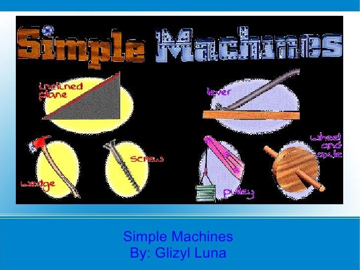 Simple Machines  By: Glizyl Luna