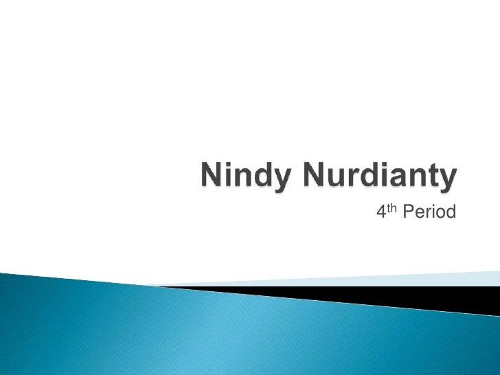 NindyNurdianty<br />4th Period<br />
