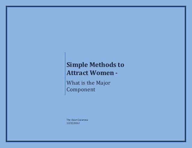 Simple Methods toAttract Women -What is the MajorComponentThe Asian Casanova12/22/2012