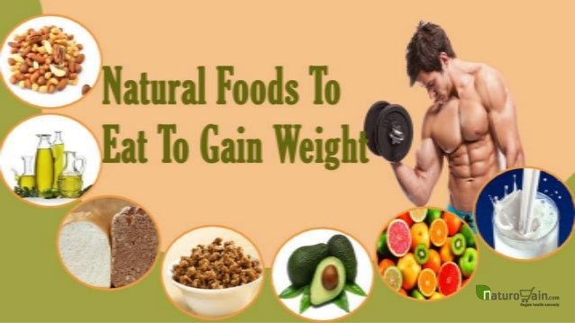 How to gain weight quickly with natural healthy foods forecasting
