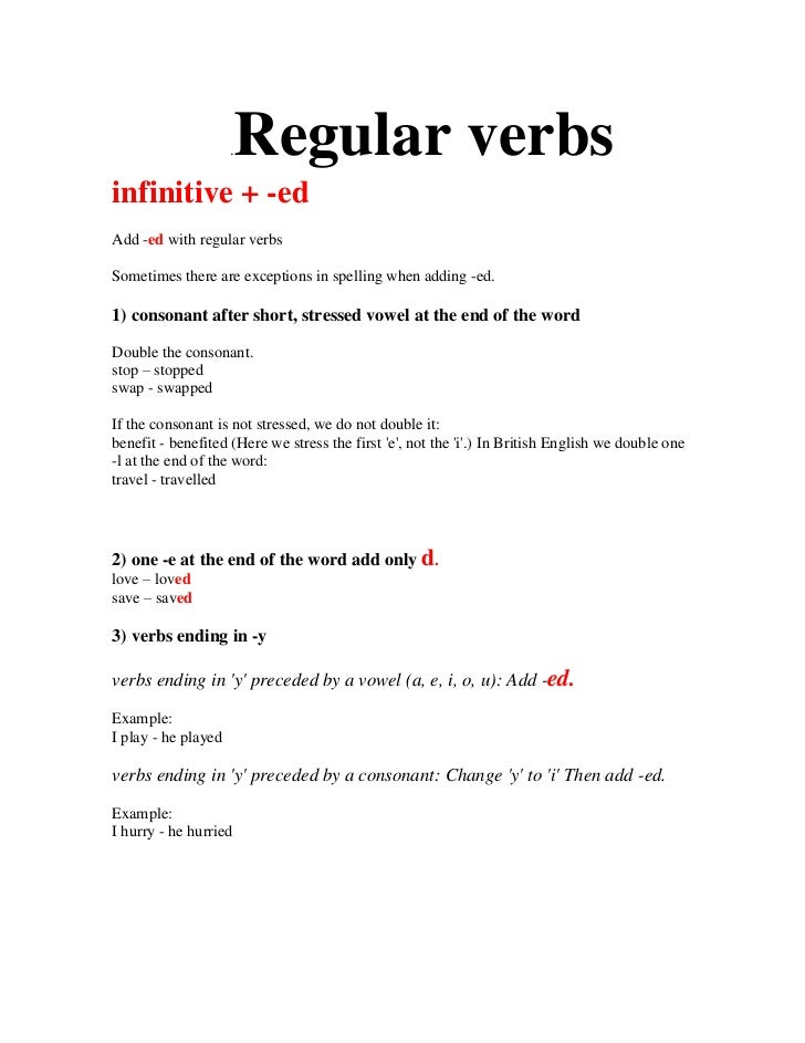 . Regular verbsinfinitive + -edAdd -ed with regular verbsSometimes there are exceptions in spelling when adding -ed.1) con...