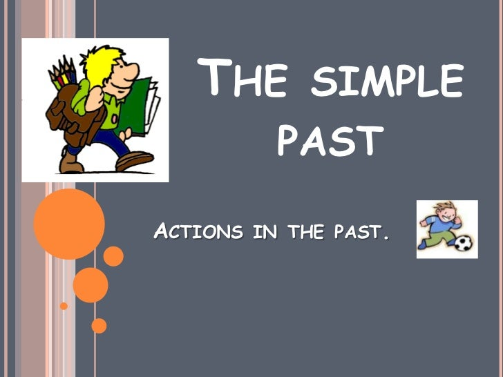 THE        SIMPLE            PASTACTIONS   IN THE PAST.