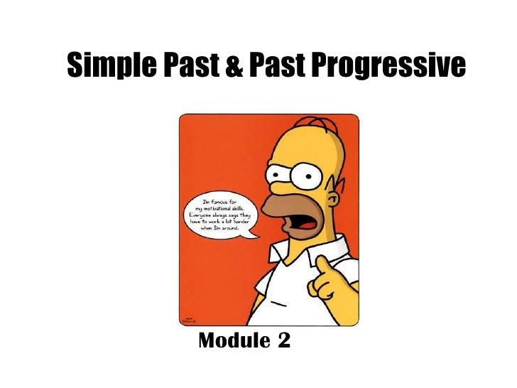 Simple Past & Past Progressive Module 2