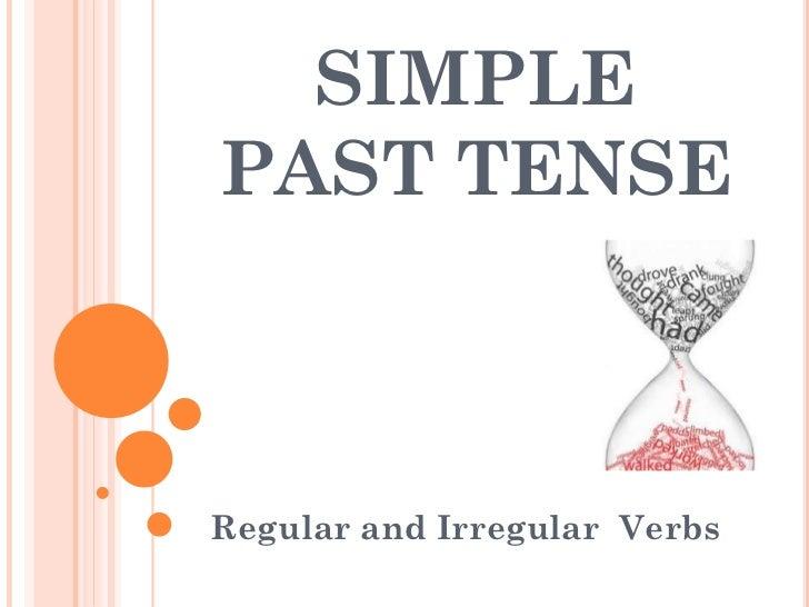 SIMPLEPAST TENSERegular and Irregular Verbs