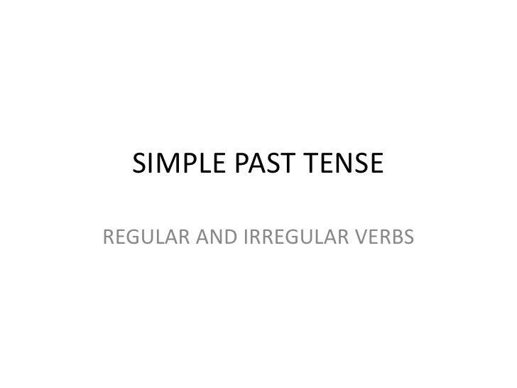 SIMPLE PAST TENSEREGULAR AND IRREGULAR VERBS