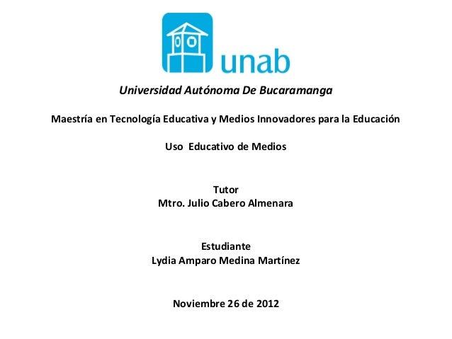 Universidad Autónoma De BucaramangaMaestría en Tecnología Educativa y Medios Innovadores para la Educación                ...