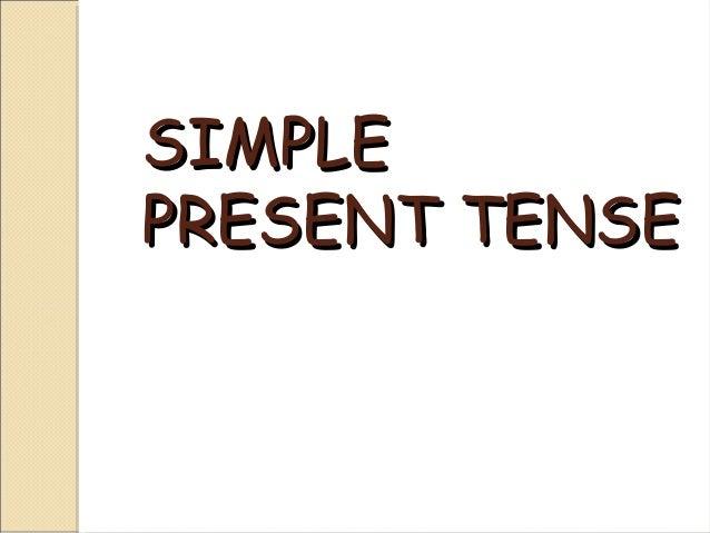 SIMPLEPRESENT TENSE