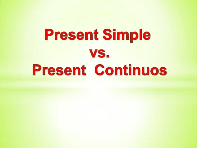 Simplepresent vs.progressive