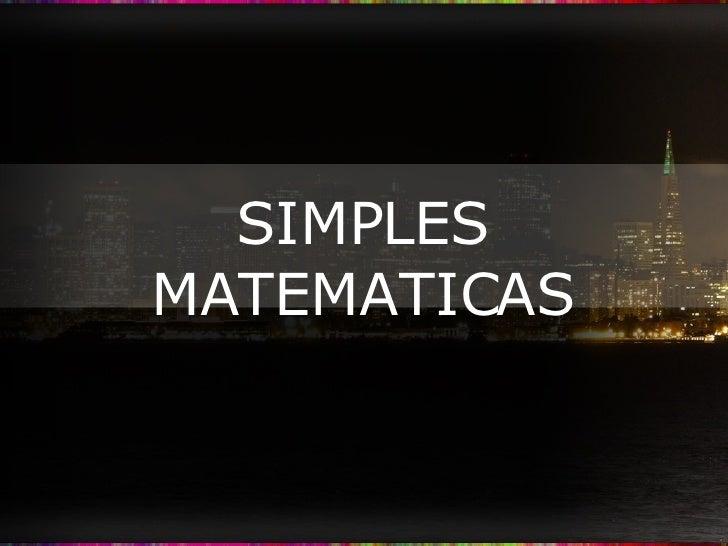 SIMPLES MATEMATICAS