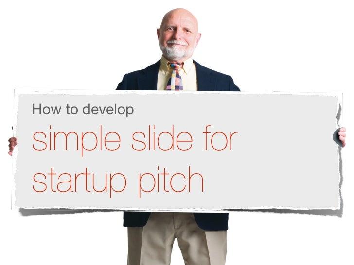How to developsimple slide forstartup pitch