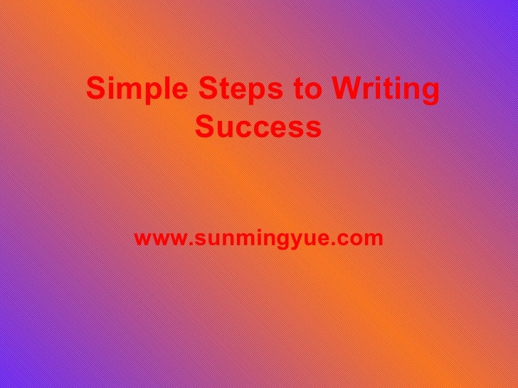 Simple Steps to Writing Success  www.sunmingyue.com