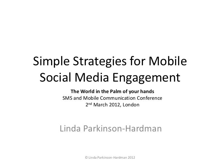 Simple Strategies for Mobile Social Media Engagement       The World in the Palm of your hands     SMS and Mobile Communic...