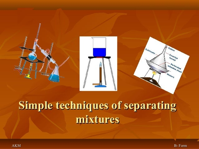 Simple techniques of separating mixtures