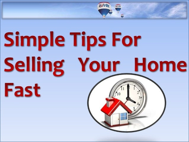 Simple Tips For Selling Your Home Fast