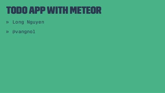 TodoAppwith Meteor » Long Nguyen » @vangnol