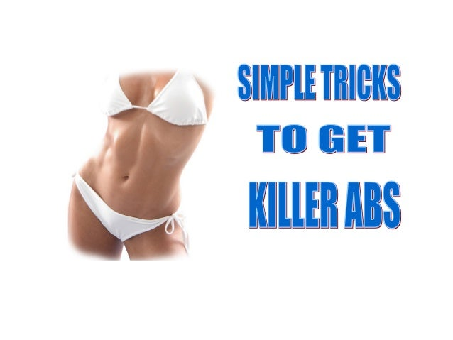 Simple Tricks To Get Killer Abs