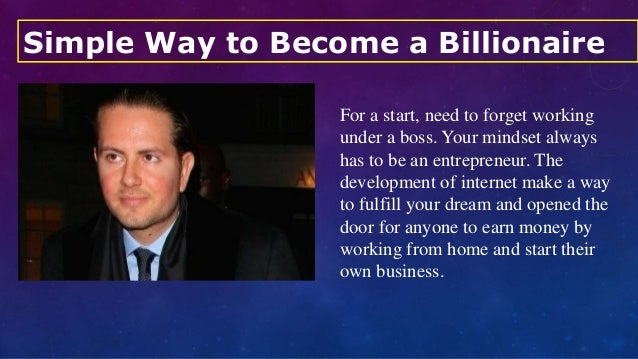how to become an internet billionaire