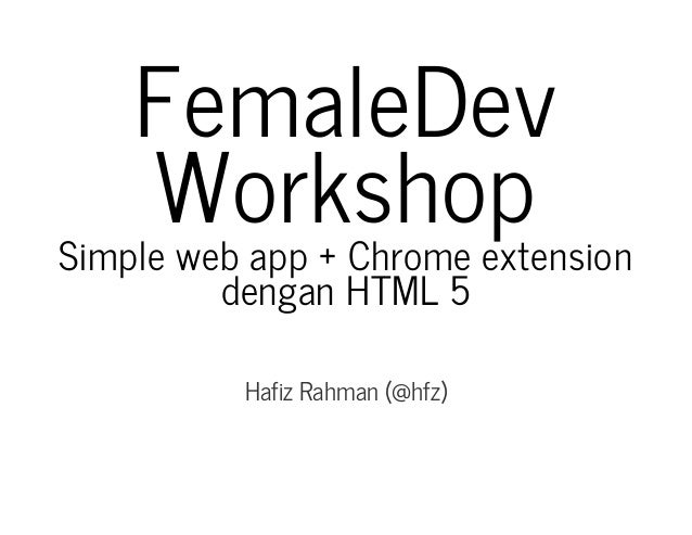Simple web app + chrome extension dengan html 5 : Overview // Femaledev
