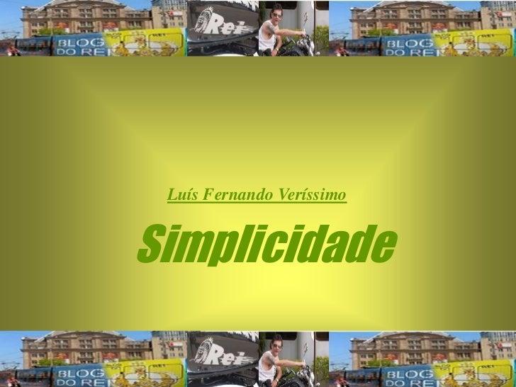 Luís Fernando VeríssimoSimplicidade