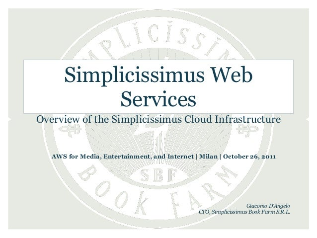 Simplicissimus Web           ServicesOverview of the Simplicissimus Cloud Infrastructure   AWS for Media, Entertainment, a...