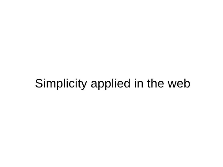 Simplicity applied in the web