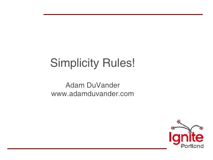 Simplicity Rules! Adam DuVander www.adamduvander.com