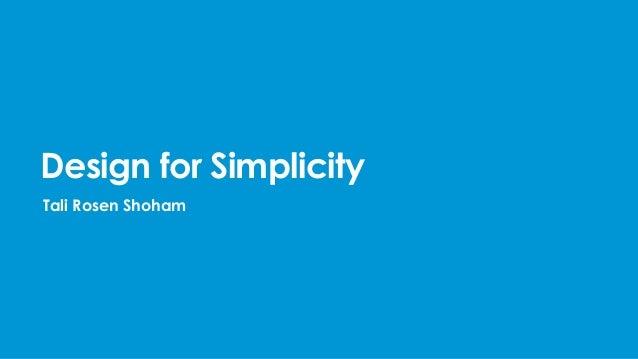 Design for SimplicityTali Rosen Shoham