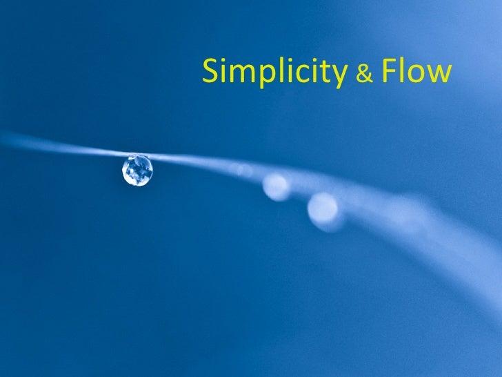 Simplicity  &  Flow