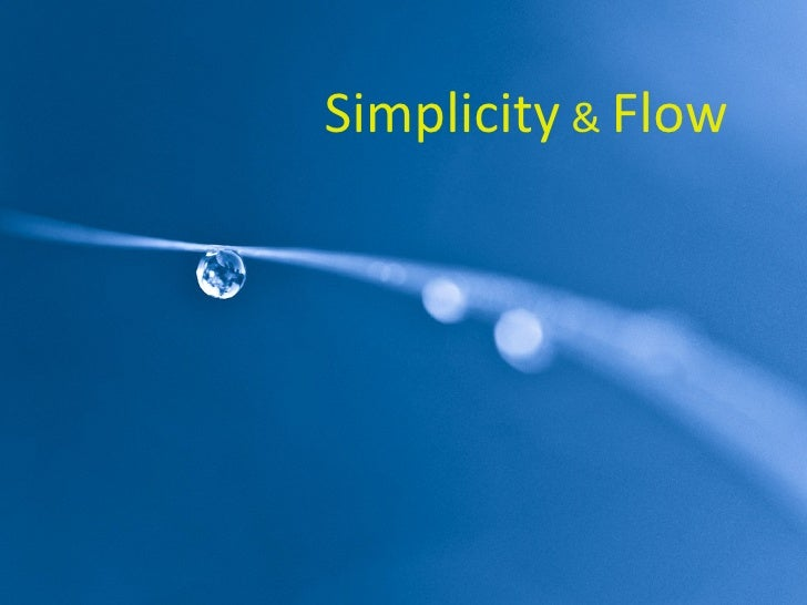 Simplicity and flow