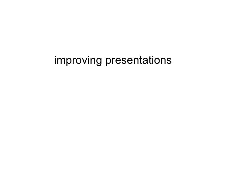 improving presentations