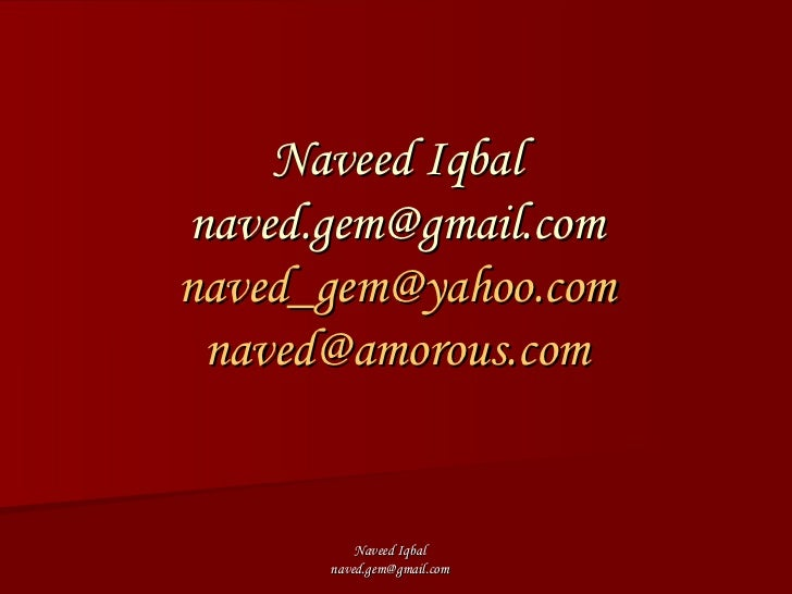Naveed Iqbal [email_address] [email_address] [email_address]