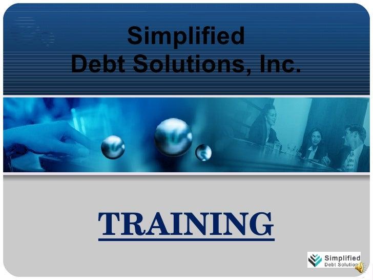 Simplified  Debt Solutions, Inc.  TRAINING