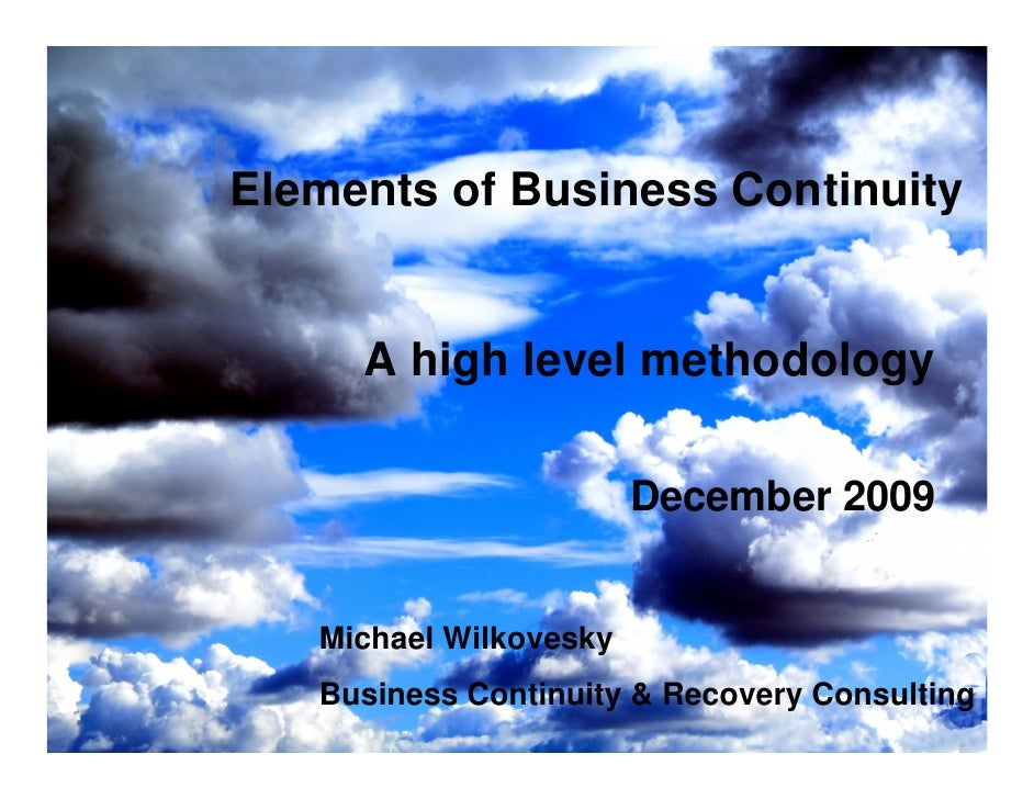 Elements of Business Continuity        A high level methodology                                   December 2009      Micha...