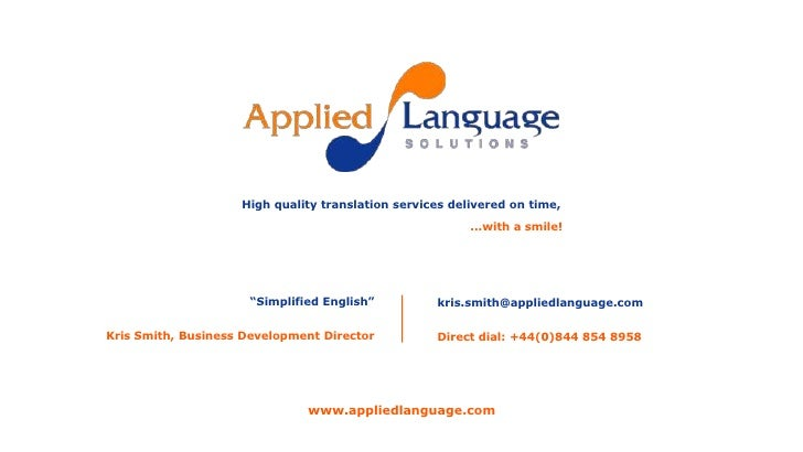 "High quality translation services delivered on time,<br />...with a smile!<br />""Simplified English""<br />Kris Smith, Busi..."