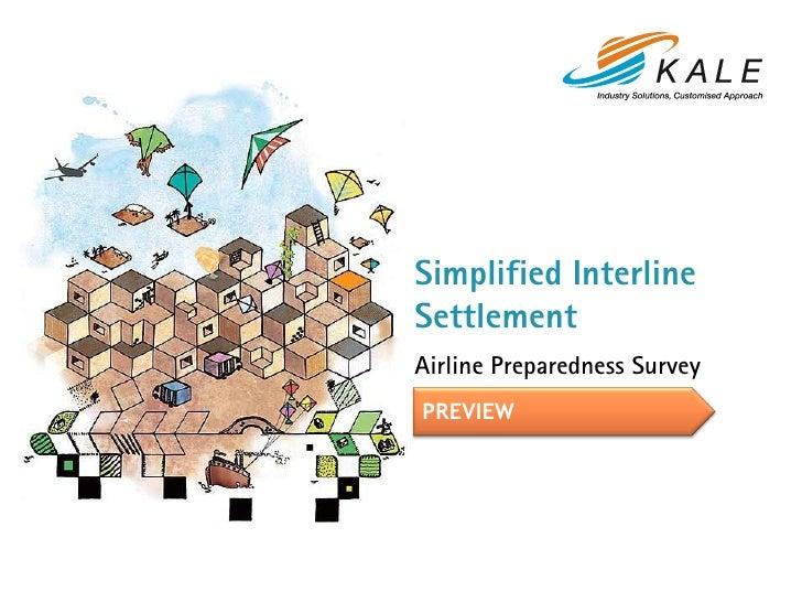 Simplified InterlineSettlementAirline Preparedness SurveyPREVIEW                              1