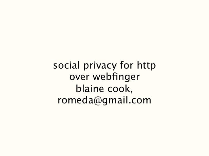 social privacy for http   over webfinger     blaine cook, romeda@gmail.com