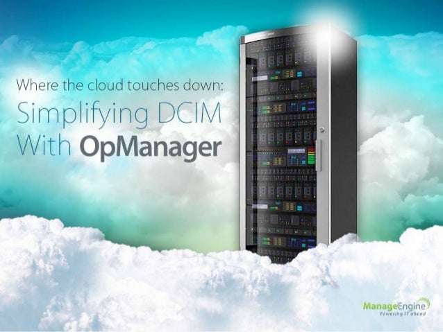 Simplifying DCIM with OpManager