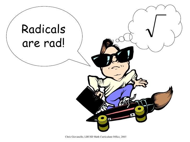 Radicals are rad!