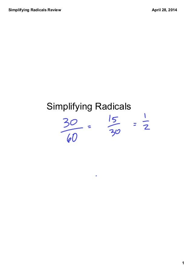 Simplifying Radicals Review 1 April 28, 2014 Simplifying Radicals