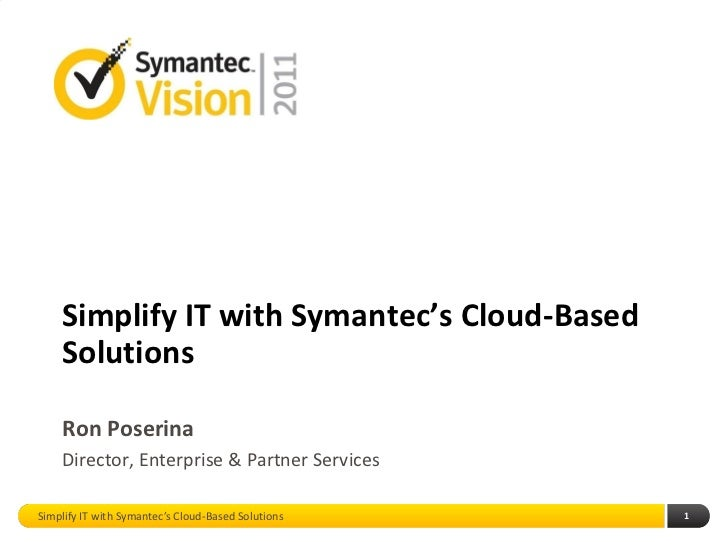 Simplify IT With Symantec's Cloud-Based Solutions
